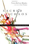 Sacred Chaos: Spiritual Disciplines for the Life You Have