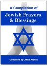 A Compilation of Jewish Prayers and Blessings