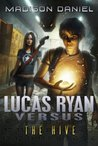 Lucas Ryan Versus: The Hive (The Lucas Ryan Versus Series)