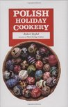 Polish Holiday Cookery (Hippocrene Cookbook Library)