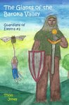 The Giants of the Baroka Valley (The Guardians of Elestra)