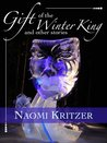 Gift of the Winter King and Other Stories