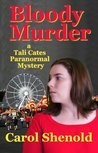 Bloody Murder (Tali Cates Paranormal Mystery)