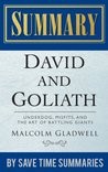 David and Goliath: Underdogs, Misfits, And The Art of Battling Giants by Malcolm Gladwell -- Summary, Review & Analysis