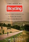 The Best of Bicycling: The Very Best Stories from the First 50 Years of Bicycling Magazine