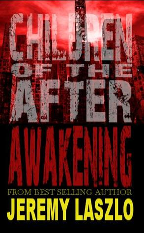 Download online for free Awakening (Children of the After #1) by Jeremy Laszlo PDF