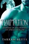 Temptation (Journal Of The Wolves Of Spruce Hollow, #1)
