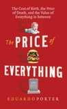 The Price of Everything: The Cost of Birth, the Price of Death, and the Value of Everything in between
