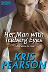 Her Man with Iceberg Eyes (Heartlands, #1)