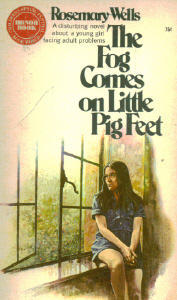 The Fog Comes on Little Pig Feet by Rosemary Wells