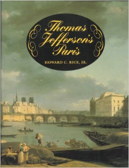 Thomas Jefferson's Paris by Howard C. Rice