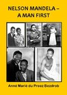 NELSON MANDELA - A MAN FIRST