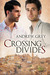 Crossing Divides by Andrew  Grey