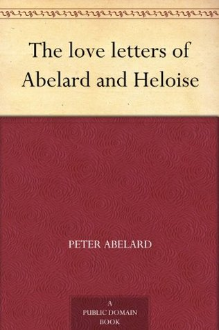 letters abelard heloise essay Abelard and heloise essaysthe twelfth century was this is what i believe abelards's and heloise's relationship was based on in abelard's historia calamitatum and his letters to heloise abelard was a well-known figure of the twelfth century all papers are for research and.