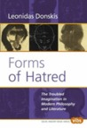 Forms of Hatred: The Troubled Imagination in Modern Philosophy and Literature (Value Inquiry Book Series 145) (Value Inquiry Book)
