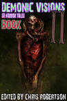 Demonic Visions: 50 Horror Tales Book 2