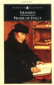 Praise of Folly by Desiderius Erasmus