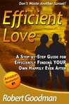 Efficient Love - Relationship Advice For Dating and Finding Love, Marriage & Happily Ever After - Efficiently