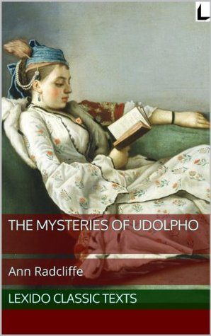 Download The Mysteries of Udolpho (annotated) (Lexido Classic Texts) PDF by Ann Radcliffe, Steven Quayle