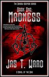 Madness by Jas T. Ward
