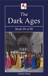The Dark Ages - Book III of III (Illustrated)
