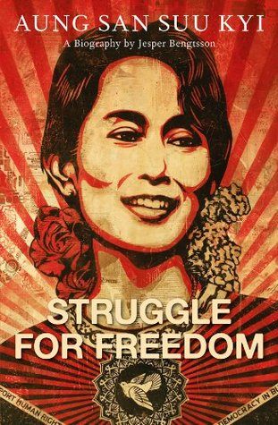 Struggle for Freedom: Aung San Suu Kyi Biography