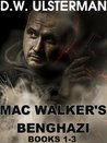 MAC WALKER'S BENGHAZI:  The Complete Collection