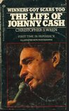 Winners Got Scars Too: The Life of Johnny Cash