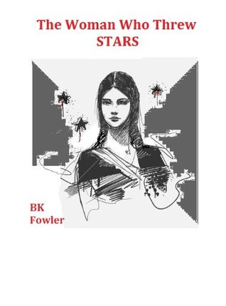 The Woman Who Threw Stars (The Jubilant Parker Sisters)