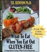What To Eat When You Eat Out Gluten Free (A Comprehensive Listing of What To Eat in 60 Chain Restaurants) (What to Eat Gluten Free in Restaurants)