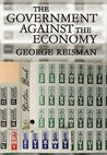 The Government against the Economy: The Story of the U.S. Government's Ongoing Destruction of the American Economic System through Price Controls (LvMI)