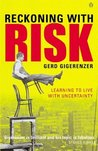 Reckoning with Risk: Learning to Live with Uncertainty