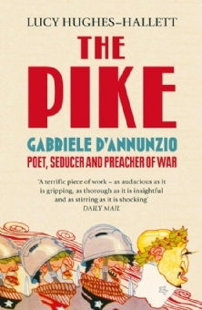 The Pike: Gabriele DAnnunzio - Poet, Seducer, and Preacher of War