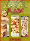 Lunch in a Flash (Fast Food From Home)
