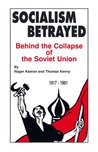 Socialism Betrayed: Behind the Collapse of the Soviet Union