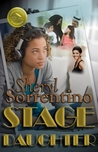 Stage Daughter by Sheryl Sorrentino