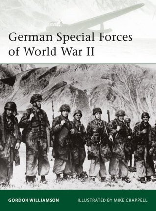 German Special Forces of World War II  by  Gordon Williamson