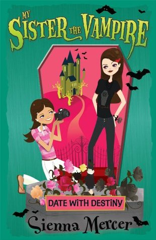 Date with Destiny (My Sister the Vampire #10)