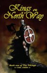 Kings of the North Way (The Vikings: Book 1)