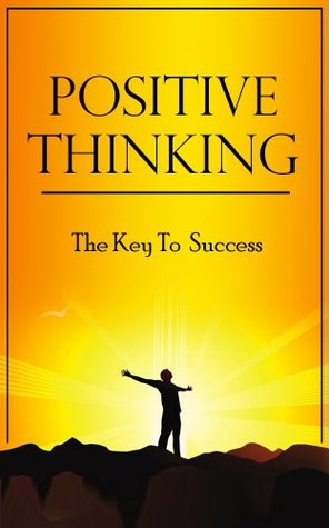 positive thinking the key to success positive thinking