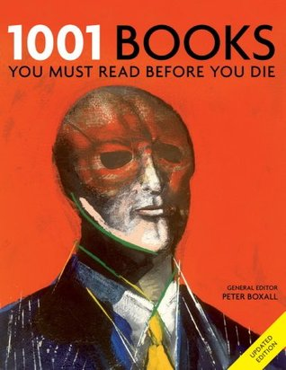 1001 Books: You Must Read Before You Die 1001 Before You Die