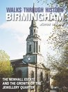 Walks Through History - Birmingham: A walk through the heart of Victorian Birmingham