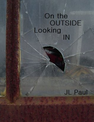 On the Outside Looking In (Wrong Reasons #3)  - J.L. Paul