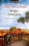 Wilder Eukalyptus: Australien-Saga (German Edition)