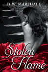 Stolen Flame by D.W. Marshall