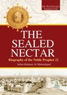 The Sealed Nectar | Biography of Prophet Muhammad by Safiur-Rahman Al-Mubarakpuri