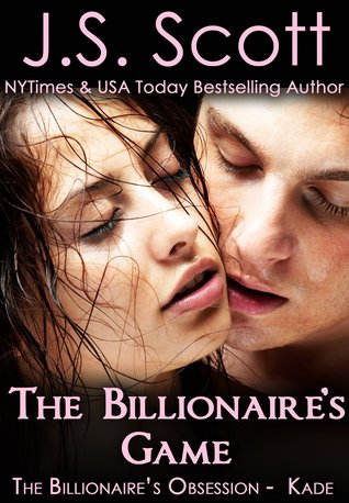 Free download online The Billionaire's Game ~ Kade (The Billionaire's Obsession #4) PDF by J.S. Scott