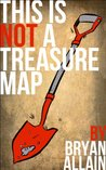 This is NOT a Treasure Map