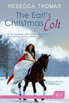 The Earl's Christmas Colt by Rebecca Thomas