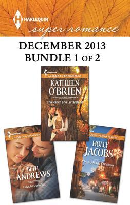Harlequin Superromance December 2013 - Bundle 1 of 2: Caught Up in You\The Ranch She Left Behind\A Valley Ridge Christmas